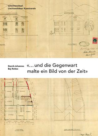 David-Johannes Buj Reitze |«…und die Gegenwart malte ein Bild von der Zeit»