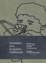Identitäten sind temporäre Plattformen |Ein Interview mit Stuart Hall, bearbeitet von Angelika Bartl / Mit Bildern von Martha Büchel-Hilti