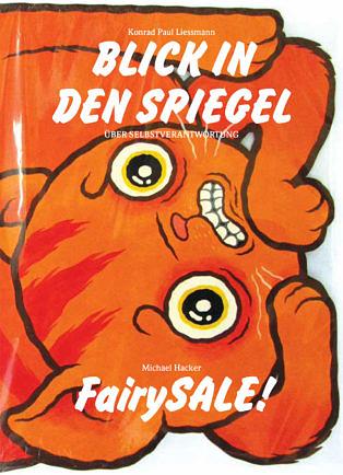 Michael Hacker: FairySALE! / Konrad Paul Liessmann: Blick in den Spiegel, Über Selbstverantwortung