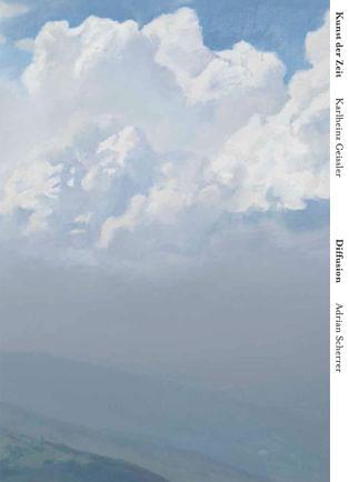Adrian Scherrer: Diffusion / Karlheinz Geissler: Kunst der Zeit