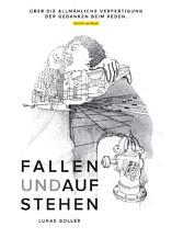 Lukas Goller: Fallen und Aufstehen / Heinrich von Kleist: Über die allmähliche Verfertigung der Gedanken beim Reden