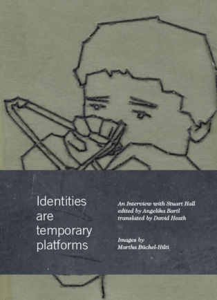 Stuart Hall: Identities are temporary platforms/ Images by Martha Büchel-Hilti