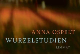 (Deutsch) Anna Ospelt: Wurzelstudien